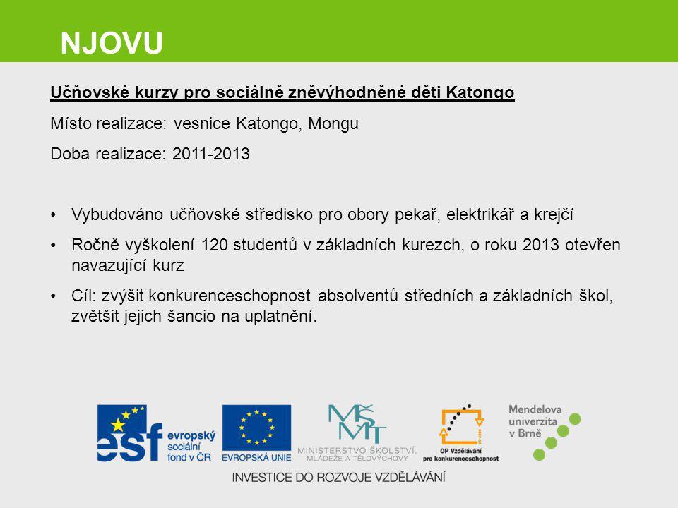 NJOVU Učňovské kurzy pro sociálně zněvýhodněné děti Katongo Místo realizace: vesnice Katongo, Mongu Doba realizace: 2011-2013 Vybudováno učňovské stře