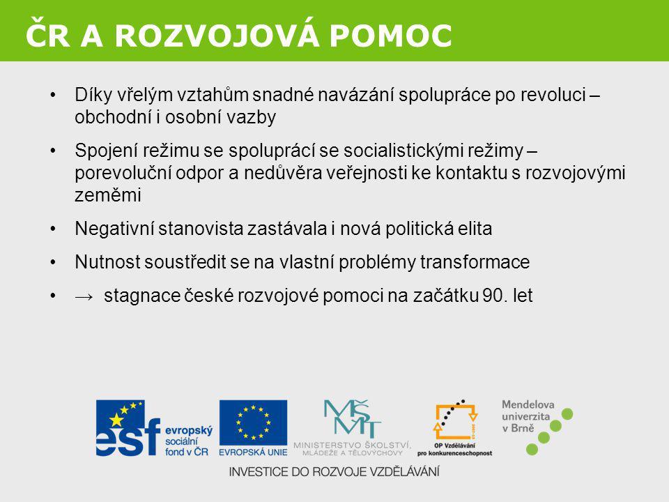 ČR A ROZVOJOVÁ POMOC Nový impuls pro rozvojovou spolupráci přišel v souvislosti se začleňováním České republiky do západních politických a ekonomických struktur.