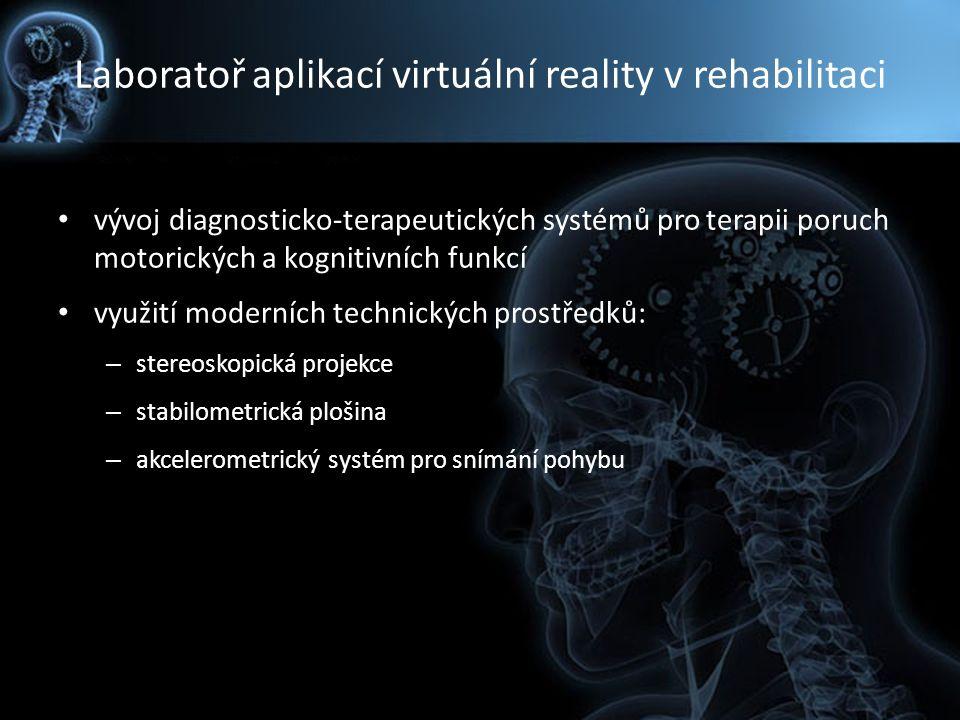 Laboratoř aplikací virtuální reality v rehabilitaci vývoj diagnosticko-terapeutických systémů pro terapii poruch motorických a kognitivních funkcí vyu