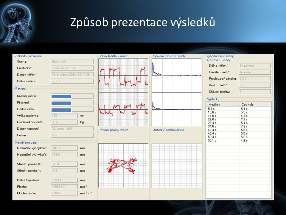 HomeBalance Modifikovaná verze systému pro ambulantní a domácí využití Easy-to-use HW přizpůsobený pro snadné ovládání Nízká hmotnost - využítí tabletu, miniPC Modifikované jednoduché GUI pro pacienty Grafická prezentace výsledků Objektivní měření Data z terapií jsou ukládána a analyzována Pojistka proti přetrénování Přenos dat RT - Wi-Fi / offline - USB flashdisk