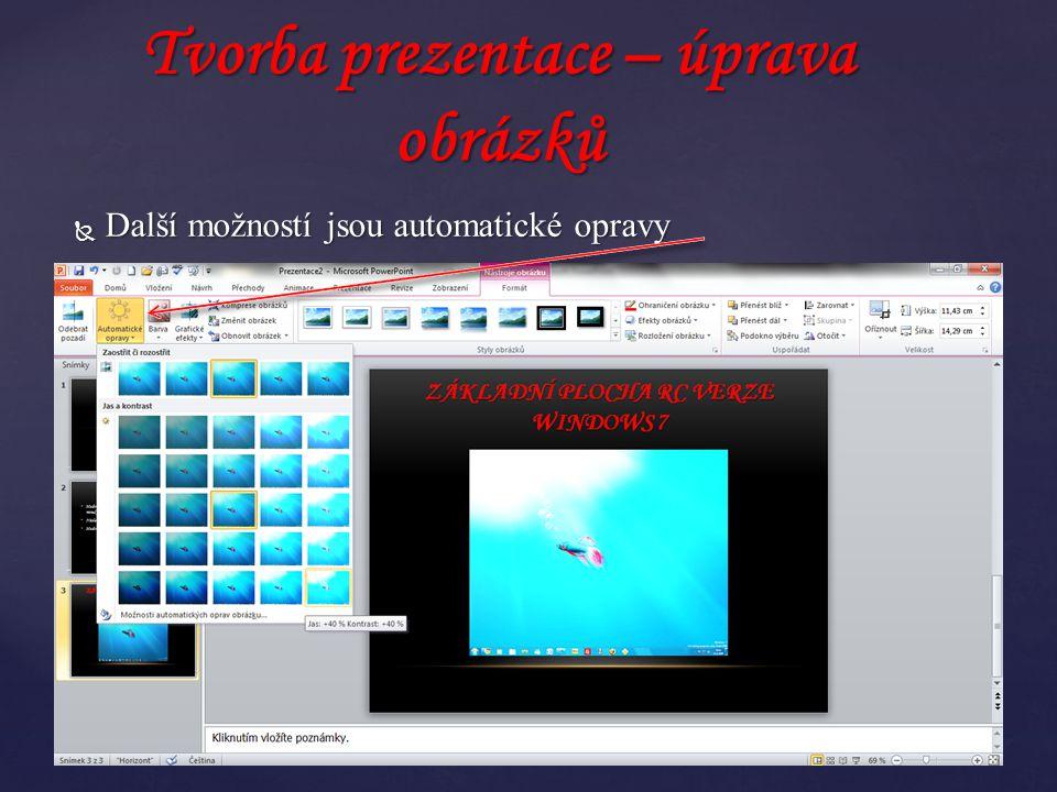  Další možností jsou automatické opravy Tvorba prezentace – úprava obrázků