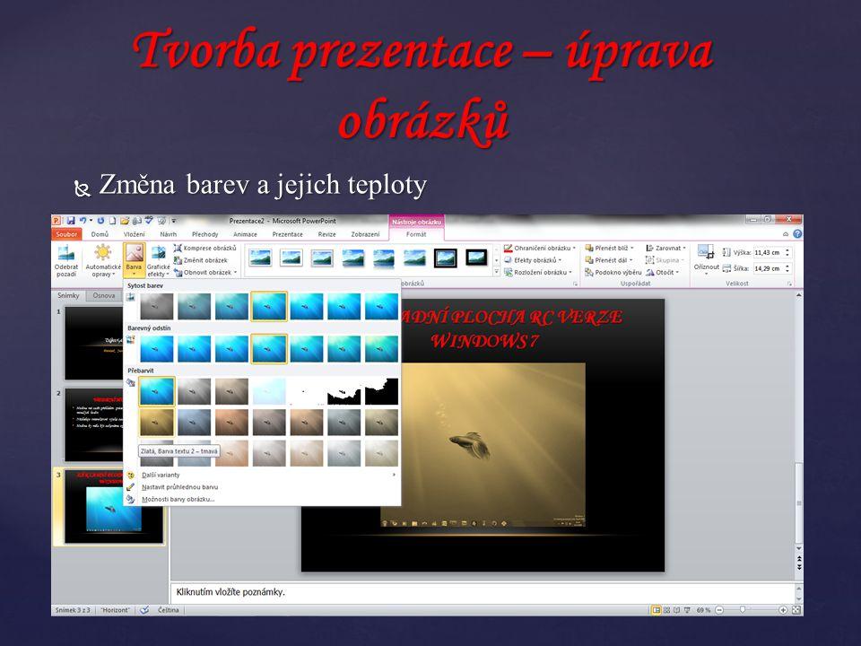  Změna barev a jejich teploty Tvorba prezentace – úprava obrázků