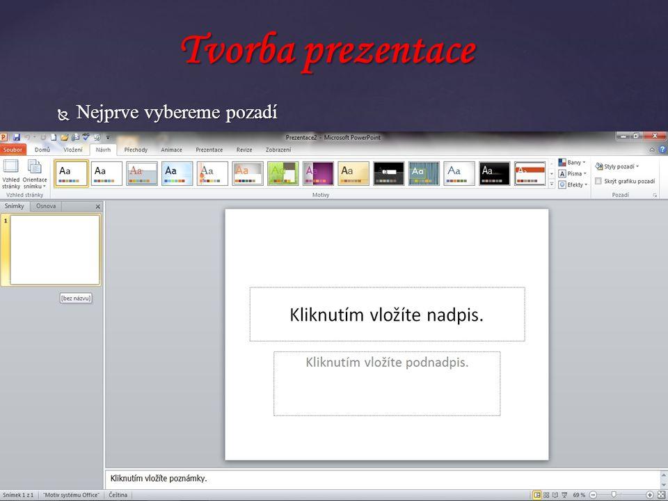  Nejprve vybereme pozadí Tvorba prezentace