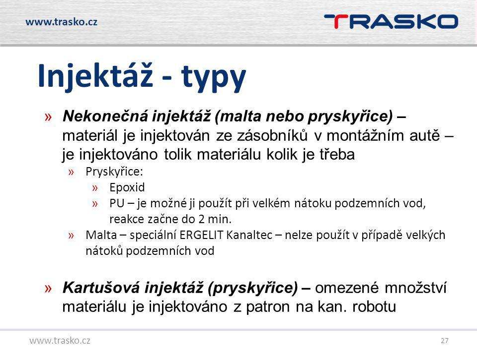 27 Injektáž - typy www.trasko.cz »Nekonečná injektáž (malta nebo pryskyřice) – materiál je injektován ze zásobníků v montážním autě – je injektováno t