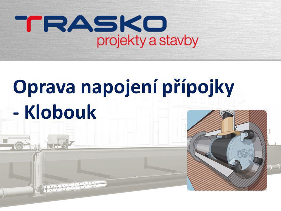 10 Klobouk - použití www.trasko.cz Při použití sanačního klobouku dojde k zatěsnění poškozeného napojení nalepením textilie napuštěné pryskyřicí na povrch kanalizačního potrubí.