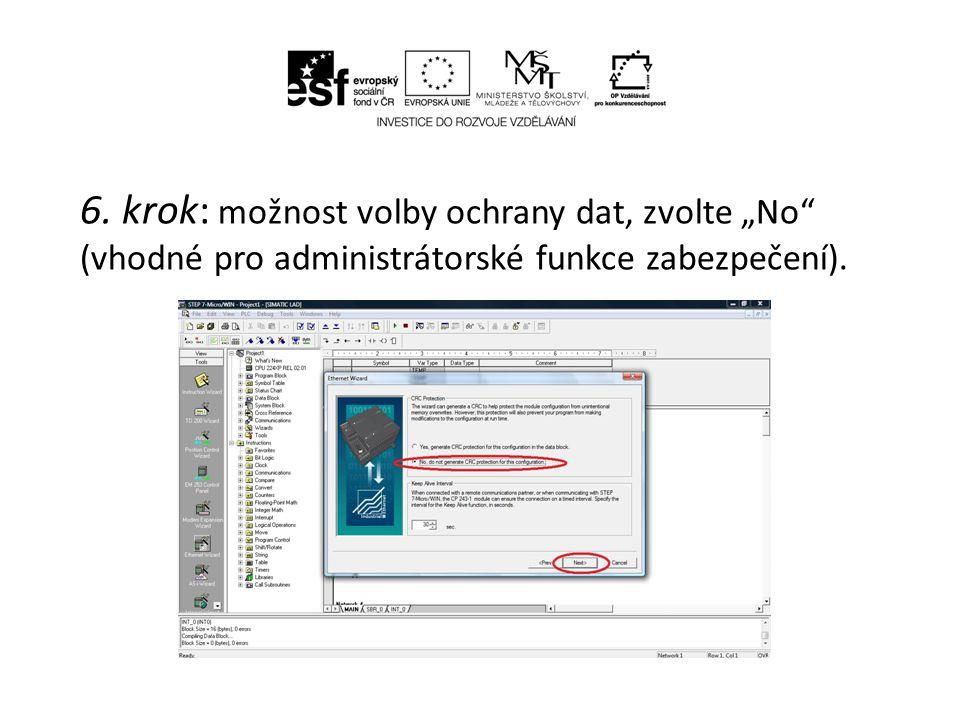"""6. krok: možnost volby ochrany dat, zvolte """"No"""" (vhodné pro administrátorské funkce zabezpečení)."""