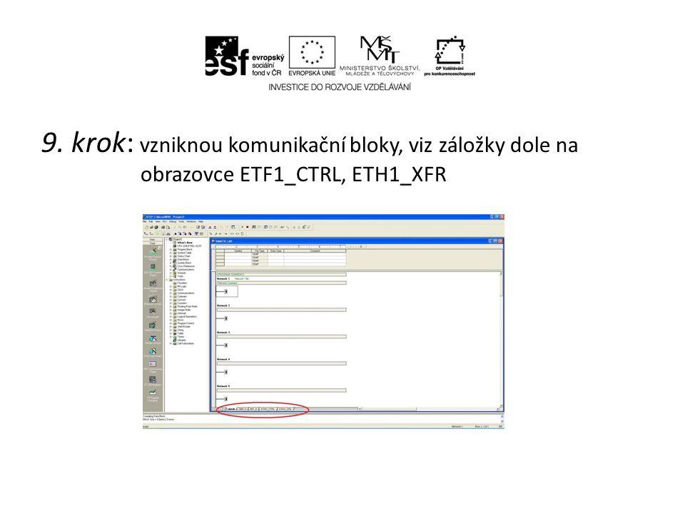 9. krok: vzniknou komunikační bloky, viz záložky dole na obrazovce ETF1_CTRL, ETH1_XFR