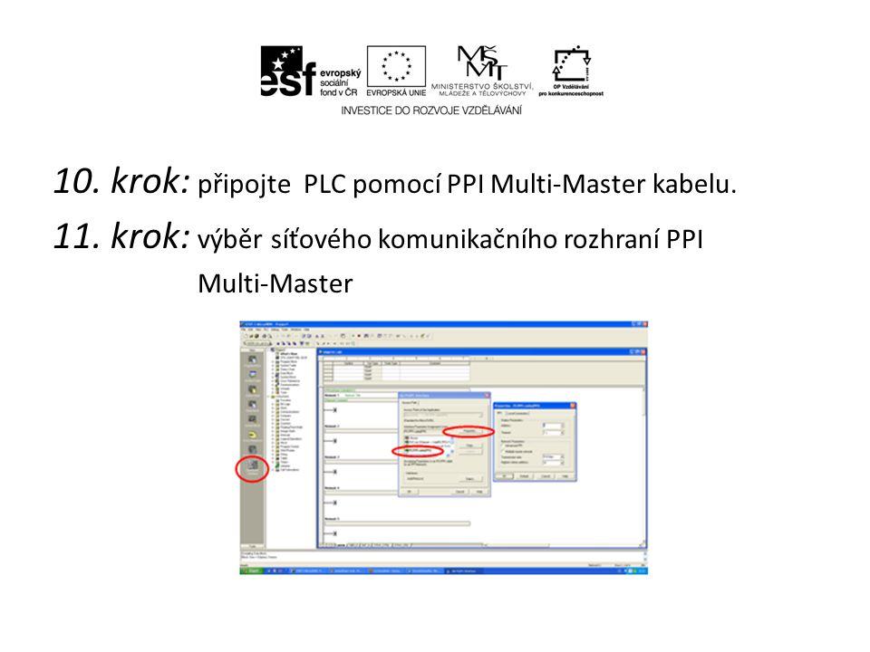 10. krok: připojte PLC pomocí PPI Multi-Master kabelu. 11. krok: výběr síťového komunikačního rozhraní PPI Multi-Master