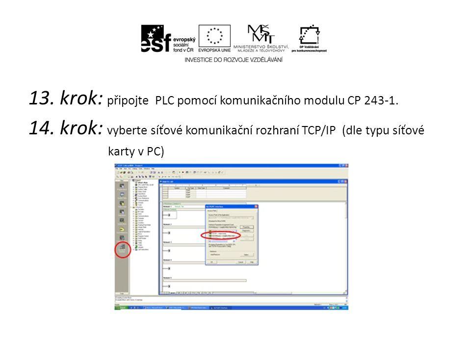 13. krok: připojte PLC pomocí komunikačního modulu CP 243-1. 14. krok: vyberte síťové komunikační rozhraní TCP/IP (dle typu síťové karty v PC)