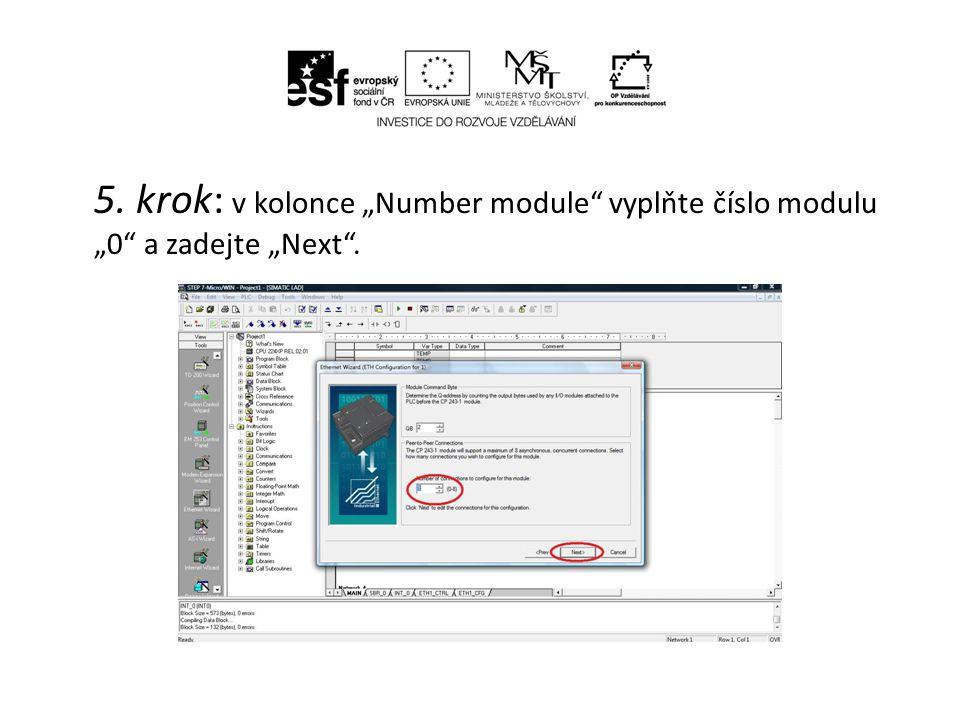 """5. krok: v kolonce """"Number module"""" vyplňte číslo modulu """"0"""" a zadejte """"Next""""."""