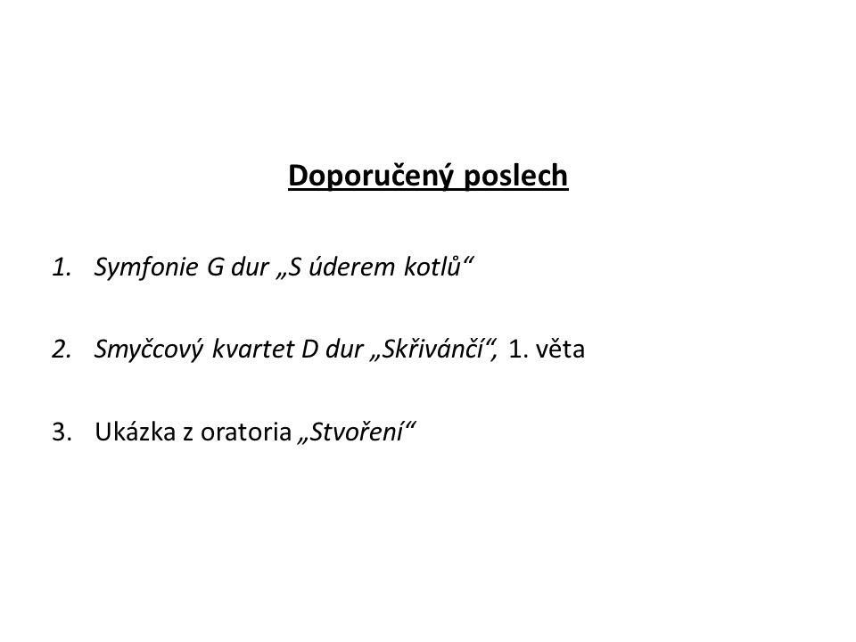 """Doporučený poslech 1.Symfonie G dur """"S úderem kotlů 2.Smyčcový kvartet D dur """"Skřivánčí , 1."""