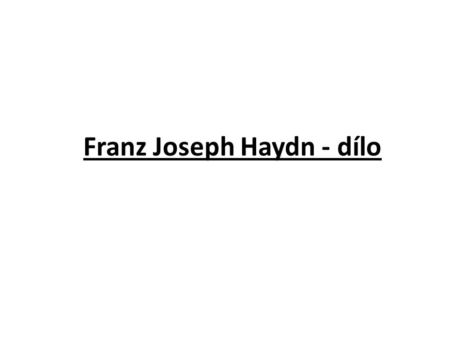 Franz Joseph Haydn - dílo