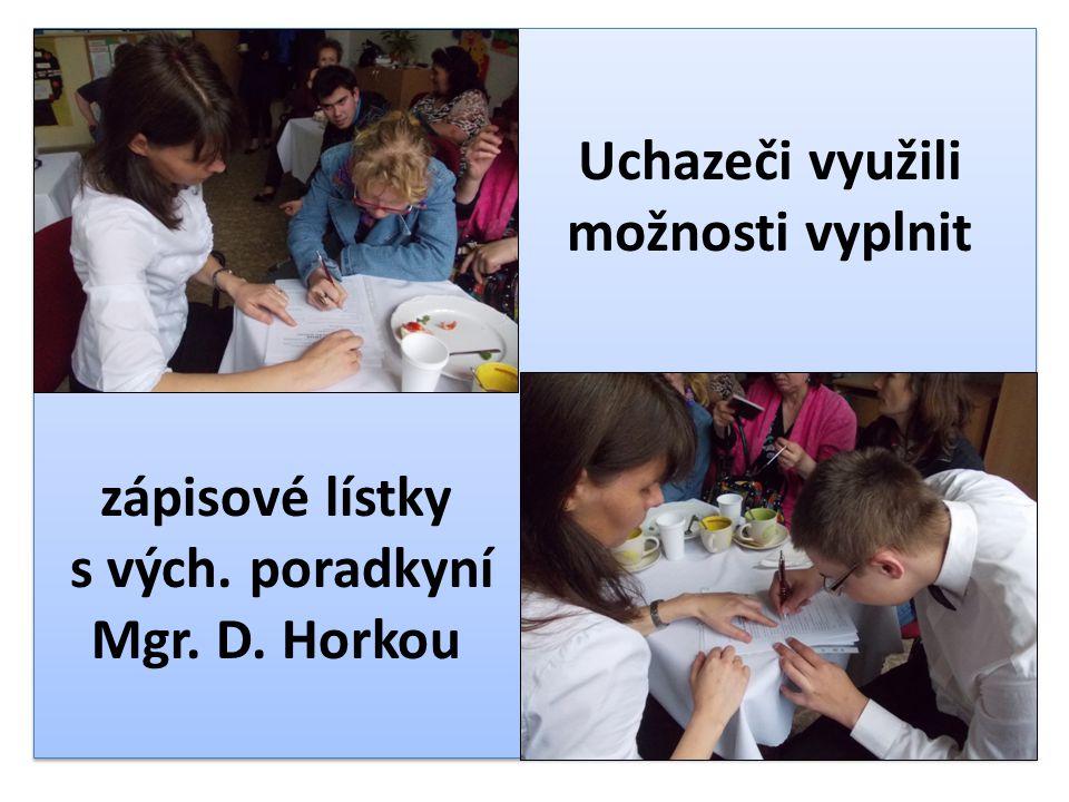 Uchazeči využili možnosti vyplnit zápisové lístky s vých. poradkyní Mgr. D. Horkou