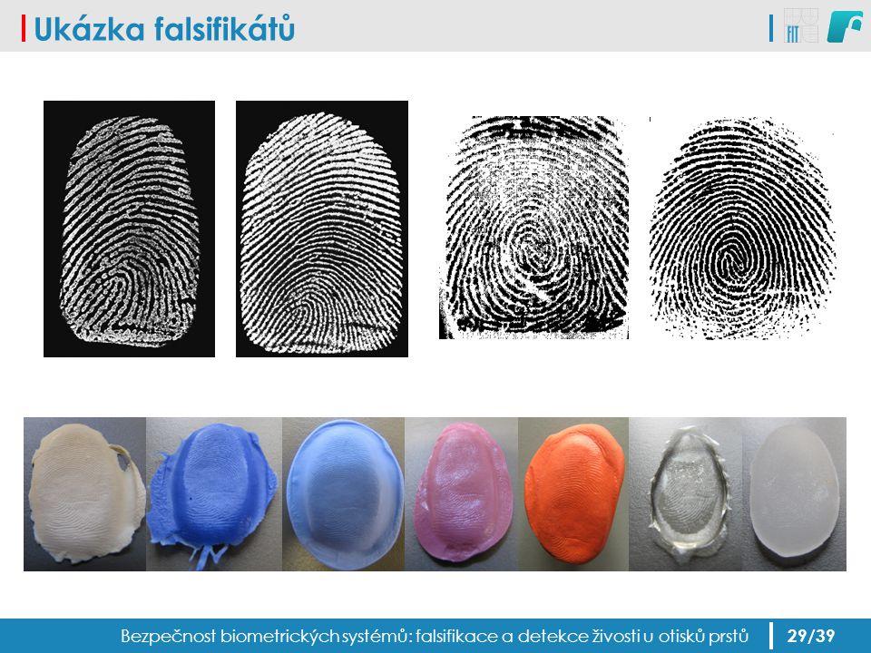 Ukázka falsifikátů Bezpečnost biometrických systémů: falsifikace a detekce živosti u otisků prstů 29/39