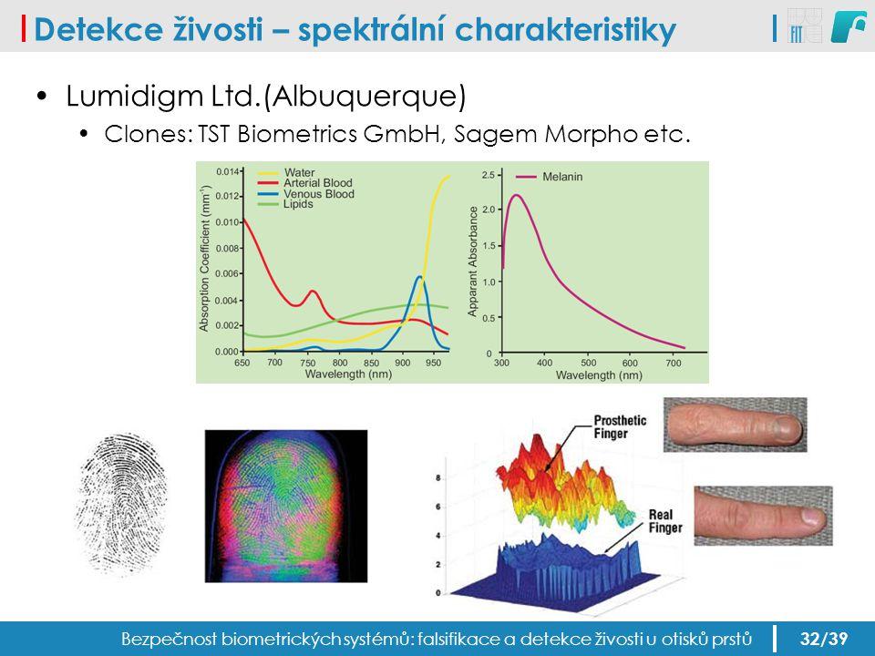 Detekce živosti – spektrální charakteristiky Bezpečnost biometrických systémů: falsifikace a detekce živosti u otisků prstů Lumidigm Ltd.(Albuquerque)