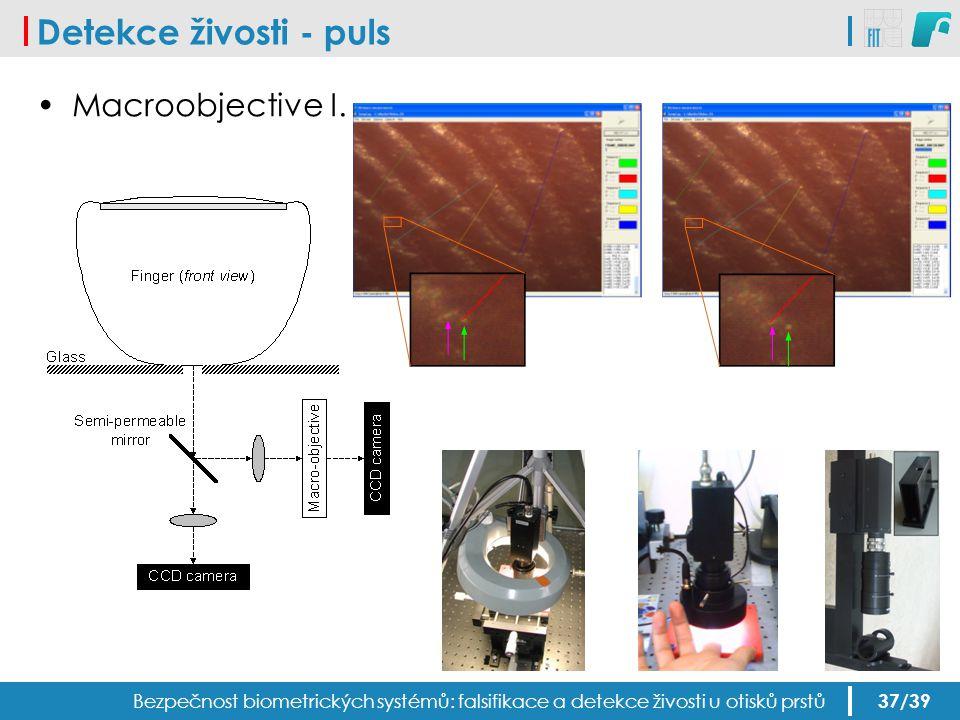 Detekce živosti - puls Bezpečnost biometrických systémů: falsifikace a detekce živosti u otisků prstů Macroobjective I. 37/39
