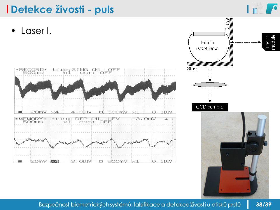 Detekce živosti - puls Bezpečnost biometrických systémů: falsifikace a detekce živosti u otisků prstů Laser I. 38/39