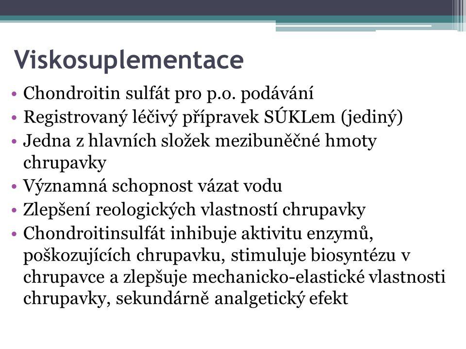 Viskosuplementace Chondroitin sulfát pro p.o. podávání Registrovaný léčivý přípravek SÚKLem (jediný) Jedna z hlavních složek mezibuněčné hmoty chrupav