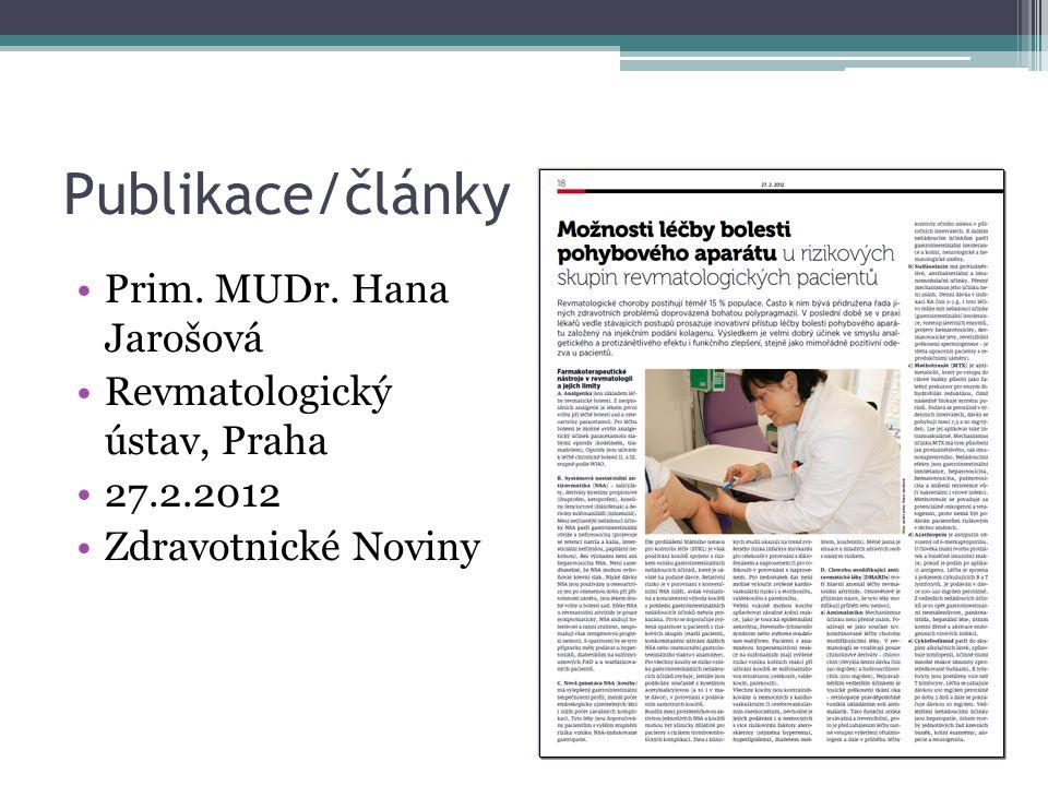Publikace/články Prim. MUDr. Hana Jarošová Revmatologický ústav, Praha 27.2.2012 Zdravotnické Noviny