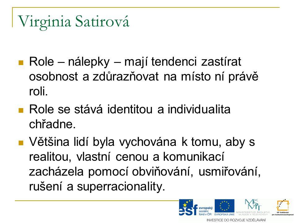 Virginia Satirová Role – nálepky – mají tendenci zastírat osobnost a zdůrazňovat na místo ní právě roli.