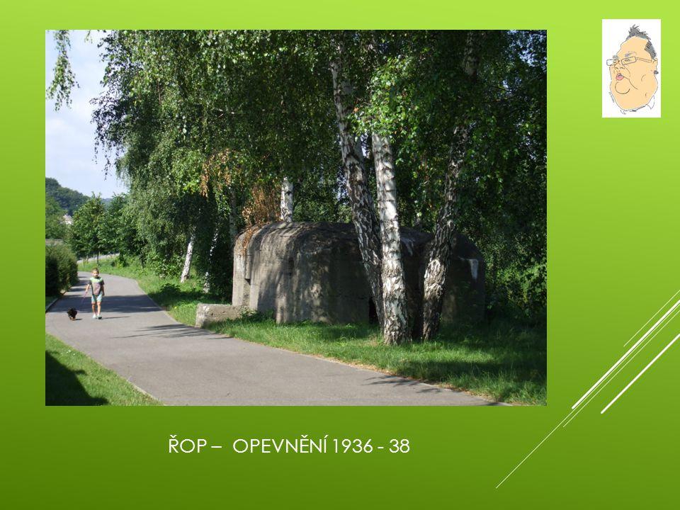 ŘOP – OPEVNĚNÍ 1936 - 38