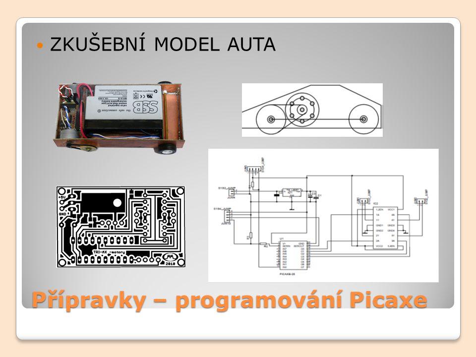 Přípravky – programování Picaxe ZKUŠEBNÍ MODEL AUTA
