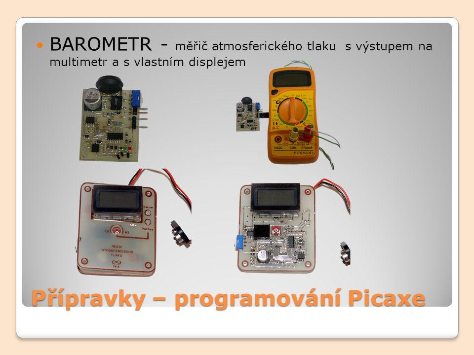 Přípravky – programování Picaxe BAROMETR - měřič atmosferického tlaku s výstupem na multimetr a s vlastním displejem