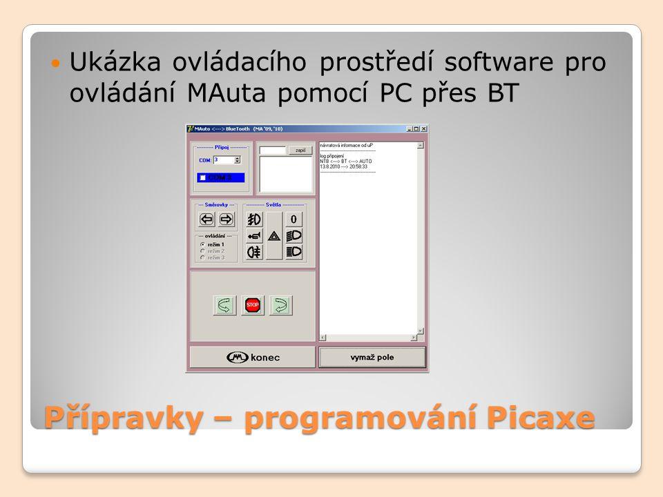 Přípravky – programování Picaxe Ukázka ovládacího prostředí software pro ovládání MAuta pomocí PC přes BT