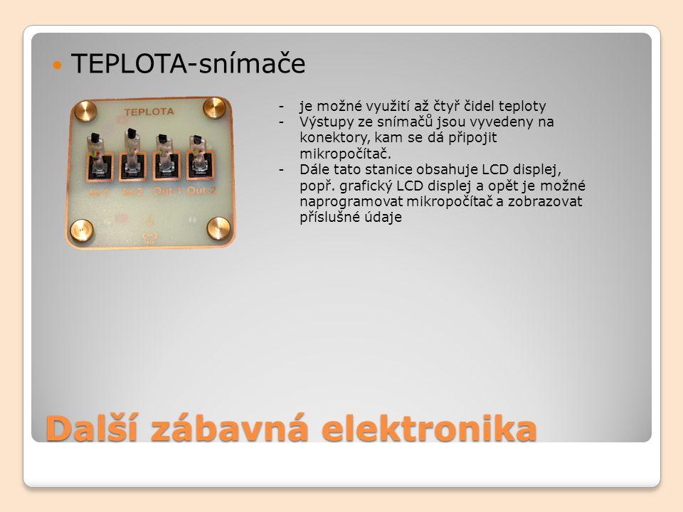 Další zábavná elektronika TEPLOTA-snímače -je možné využití až čtyř čidel teploty -Výstupy ze snímačů jsou vyvedeny na konektory, kam se dá připojit m