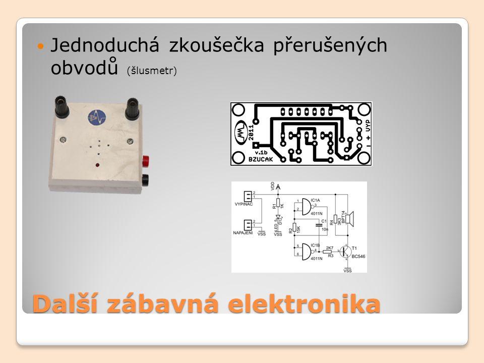 Další zábavná elektronika Jednoduchá zkoušečka přerušených obvodů (šlusmetr)