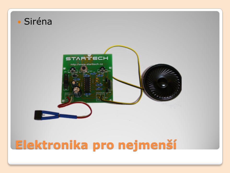 Elektronika pro nejmenší Siréna