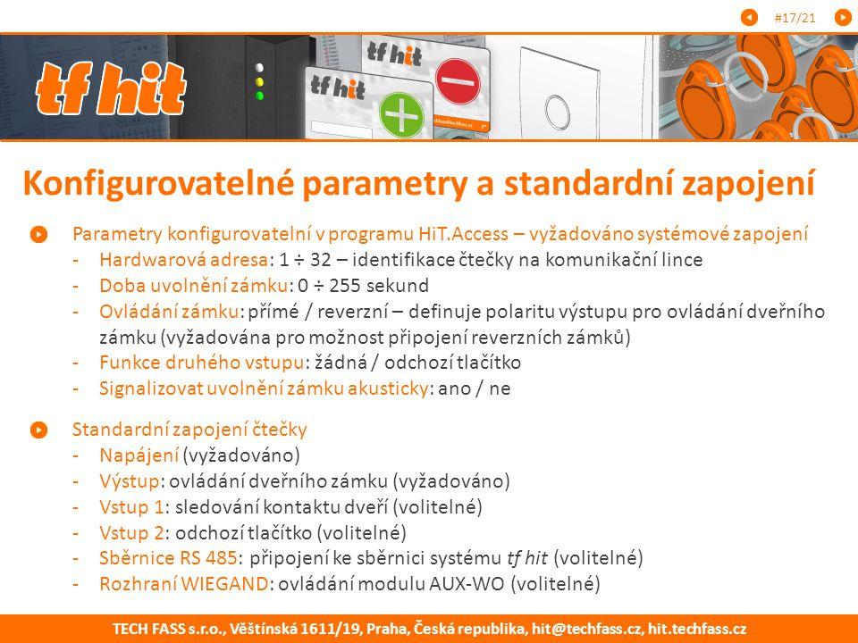 TECH FASS s.r.o., Věštínská 1611/19, Praha, Česká republika, hit@techfass.cz, hit.techfass.cz #17/21 Parametry konfigurovatelní v programu HiT.Access