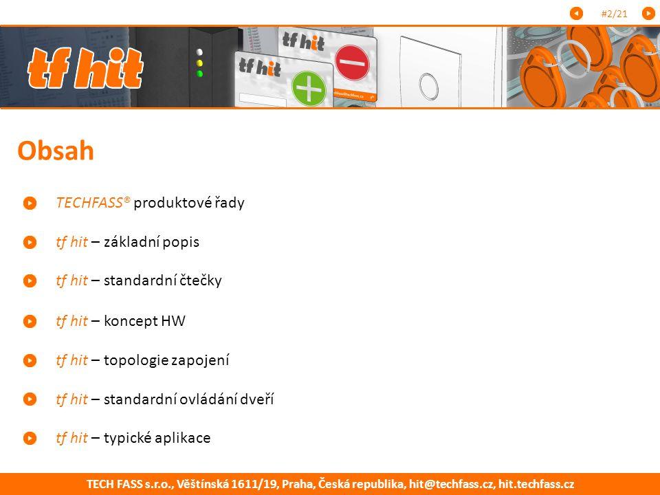 TECH FASS s.r.o., Věštínská 1611/19, Praha, Česká republika, hit@techfass.cz, hit.techfass.cz #2/21 TECHFASS® produktové řady tf hit – topologie zapoj