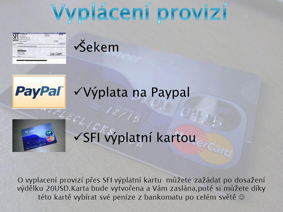 Šekem Výplata na Paypal SFI výplatní kartou O vyplacení provizí přes SFI výplatní kartu můžete zažádat po dosažení výdělku 20USD.Karta bude vytvořena a Vám zaslána,poté si můžete díky této kartě vybírat své peníze z bankomatu po celém světě