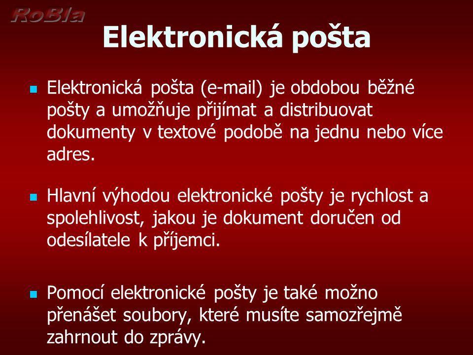 Elektronická pošta Elektronická pošta (e-mail) je obdobou běžné pošty a umožňuje přijímat a distribuovat dokumenty v textové podobě na jednu nebo více adres.