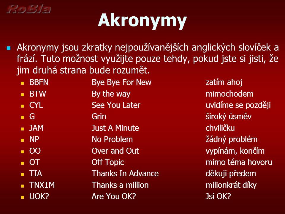 Akronymy Akronymy jsou zkratky nejpoužívanějších anglických slovíček a frází.