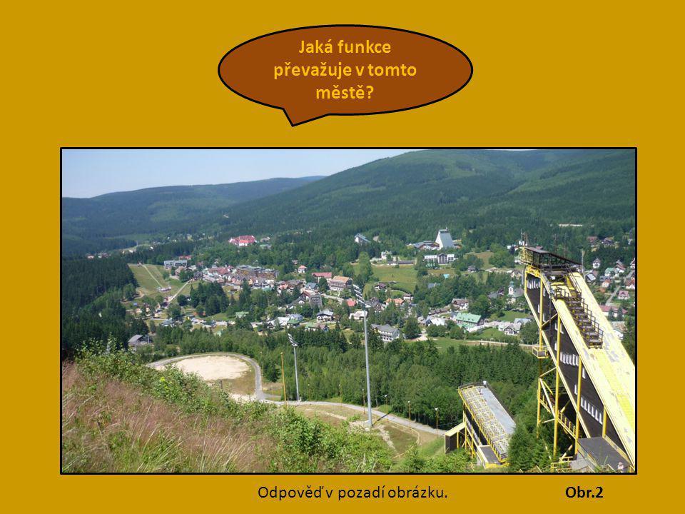 Jaká funkce převažuje v tomto městě? Obr.2Odpověď v pozadí obrázku. rekreační