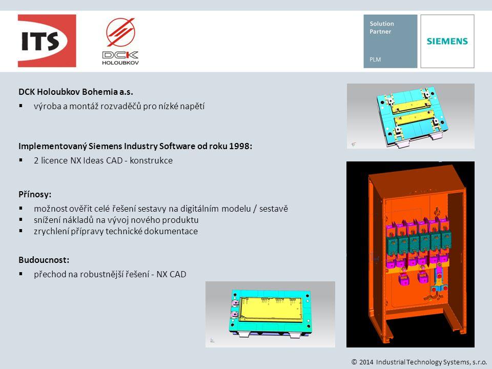 © 2014 Industrial Technology Systems, s.r.o. DCK Holoubkov Bohemia a.s.  výroba a montáž rozvaděčů pro nízké napětí Implementovaný Siemens Industry S