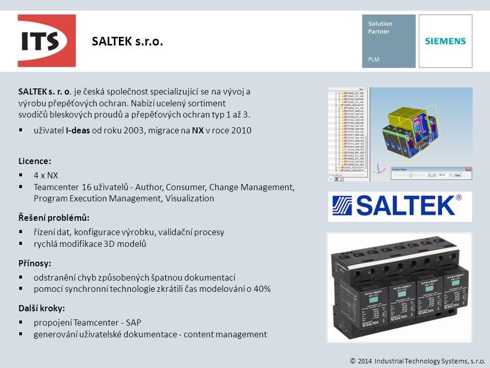 SALTEK s.r.o. © 2014 Industrial Technology Systems, s.r.o. SALTEK s. r. o. je česká společnost specializující se na vývoj a výrobu přepěťových ochran.