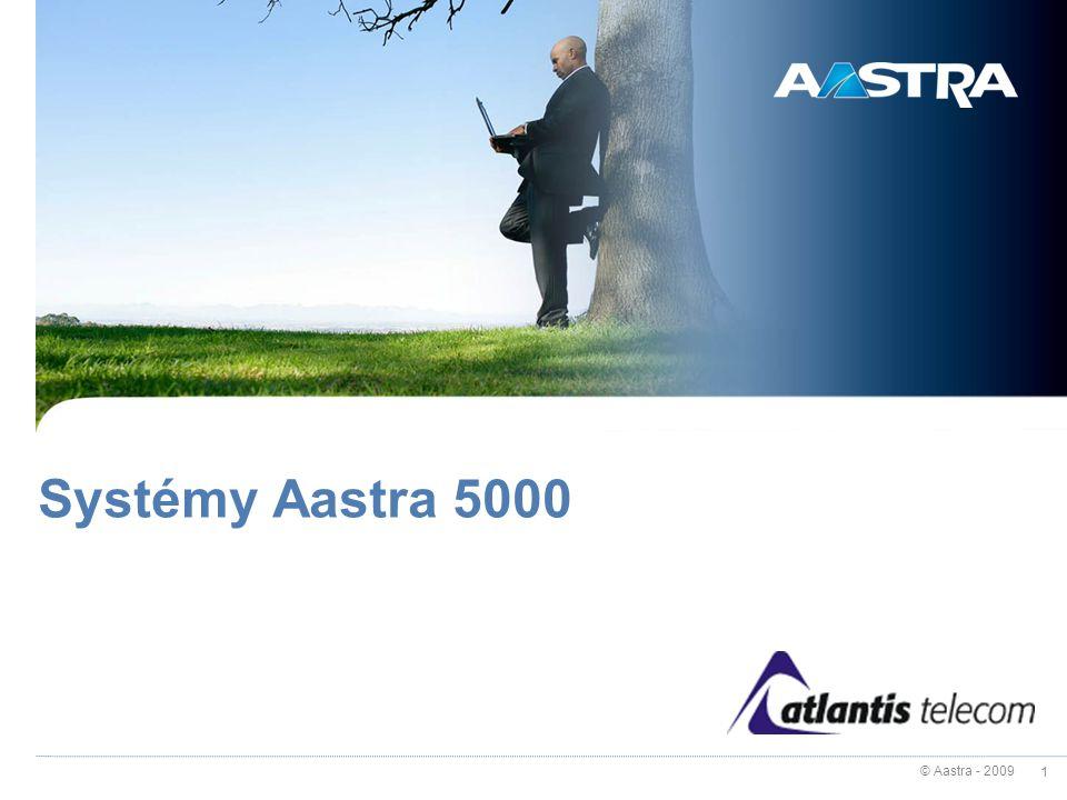 © Aastra - 2009 1 Systémy Aastra 5000