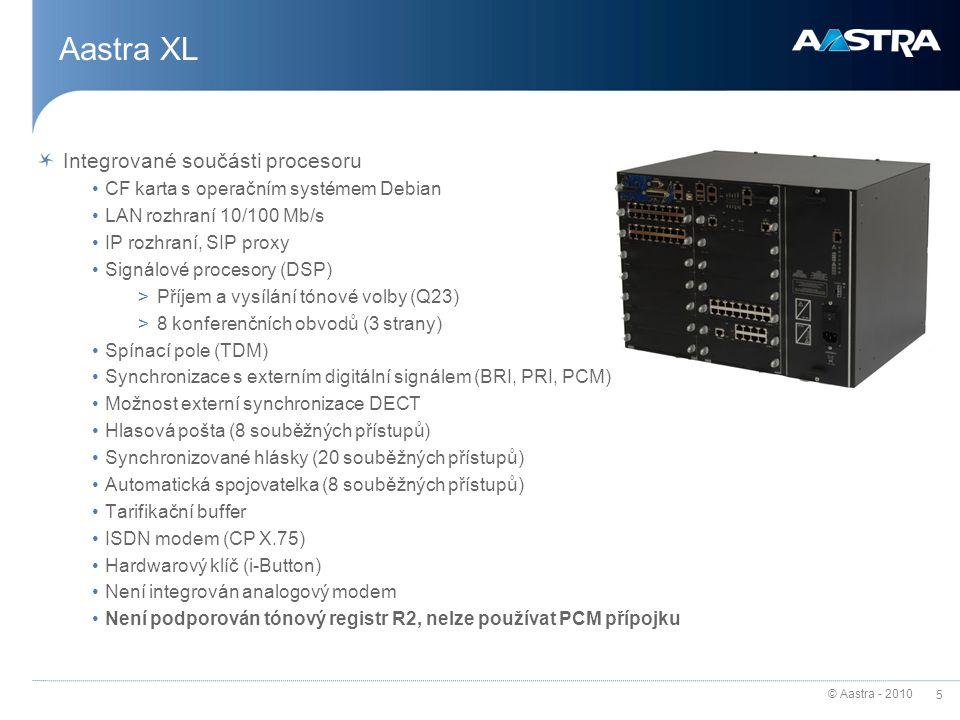 © Aastra - 2010 5 Aastra XL Integrované součásti procesoru CF karta s operačním systémem Debian LAN rozhraní 10/100 Mb/s IP rozhraní, SIP proxy Signál