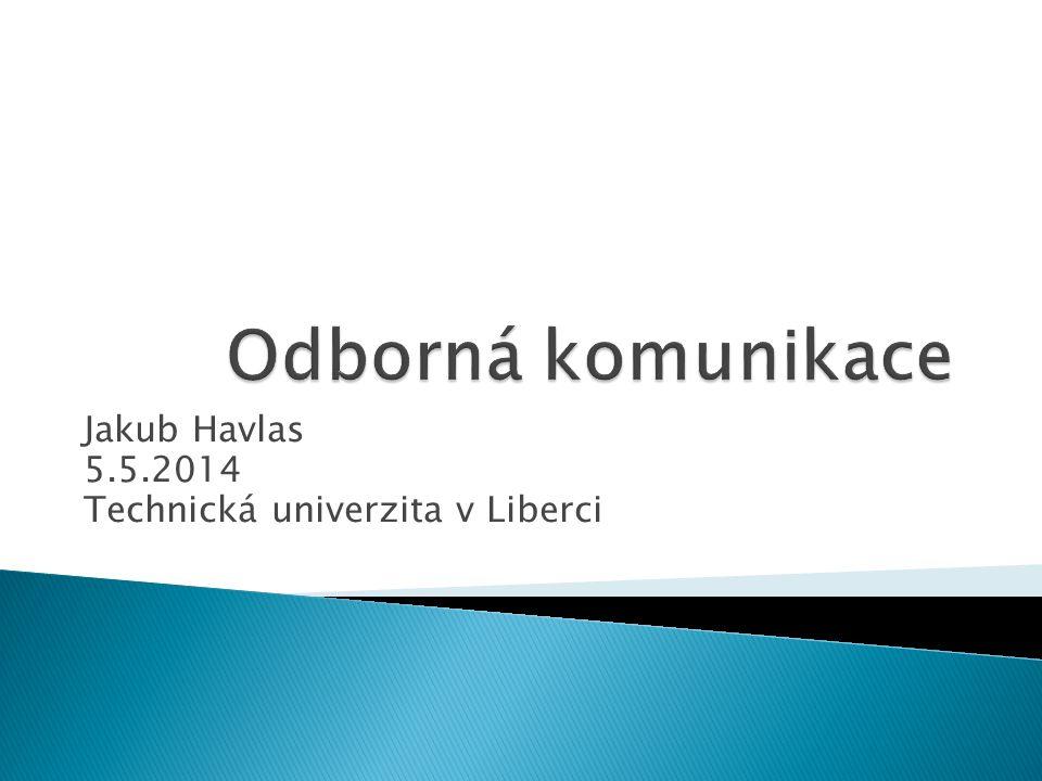 Jakub Havlas 5.5.2014 Technická univerzita v Liberci