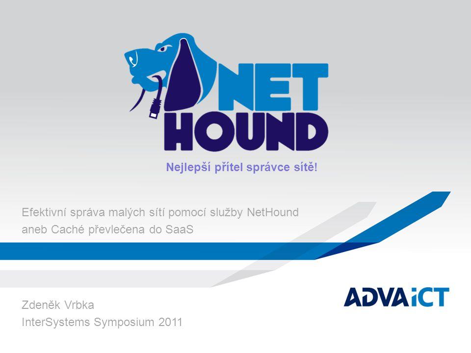 Efektivní správa malých sítí pomocí služby NetHound aneb Caché převlečena do SaaS Nejlepší přítel správce sítě.