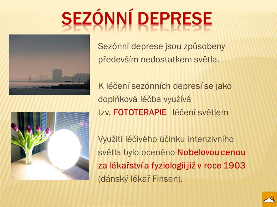Sezónní deprese jsou způsobeny především nedostatkem světla. K léčení sezónních depresí se jako doplňková léčba využívá tzv. FOTOTERAPIE - léčení svět