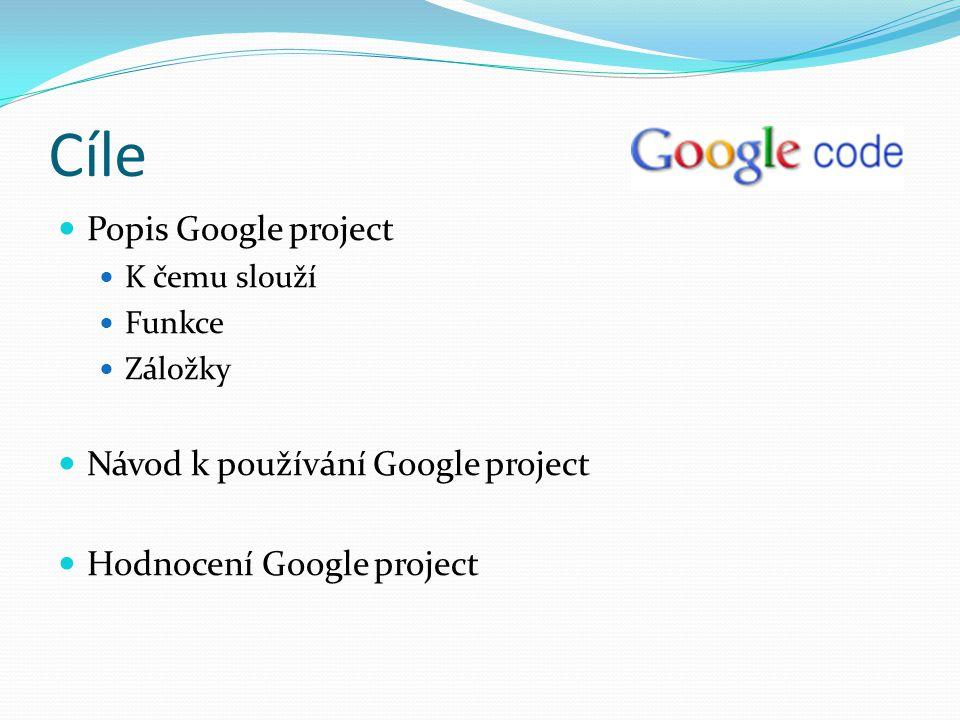 Podmínky použití - na co si dát pozor Nutnost mít založený účet u Googlu Vhodná znalost verzovacího systému SVN, GIT nebo Mercurial Nutná znalost Anglického jazyka (není dostupný v ČJ) Projekt musí být bezpodmínečně open-source Dodržení přehledné struktury hlavní stránky