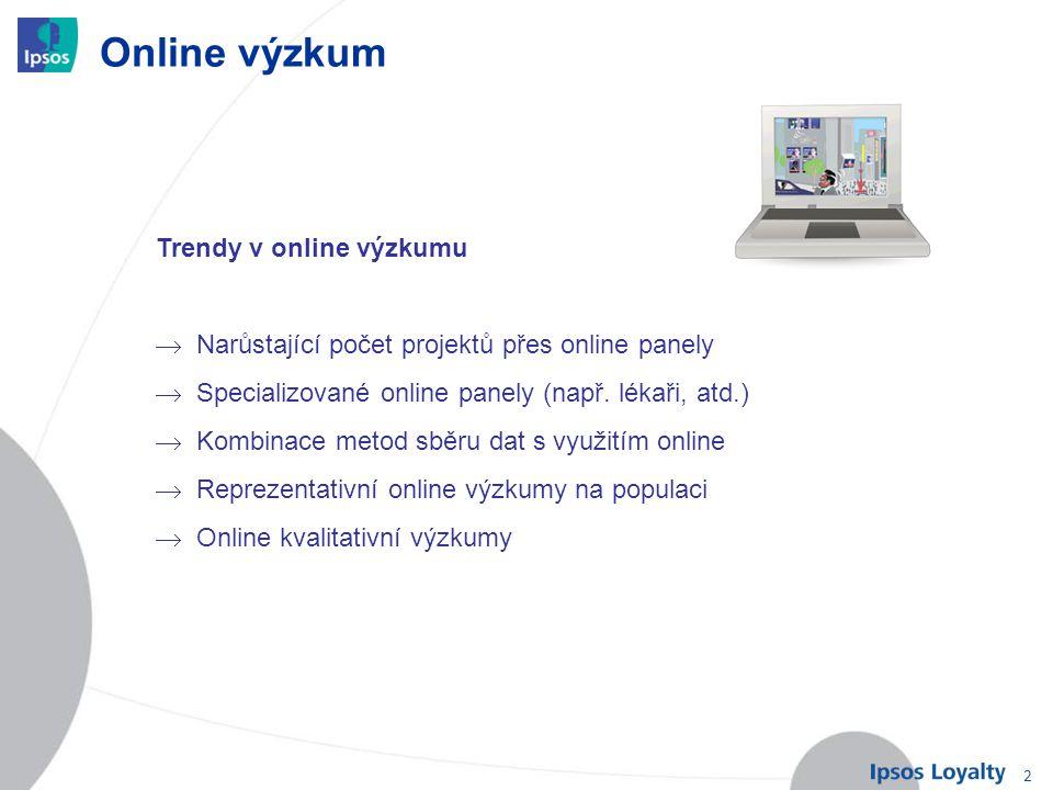 2 Online výzkum Trendy v online výzkumu  Narůstající počet projektů přes online panely  Specializované online panely (např. lékaři, atd.)  Kombinac