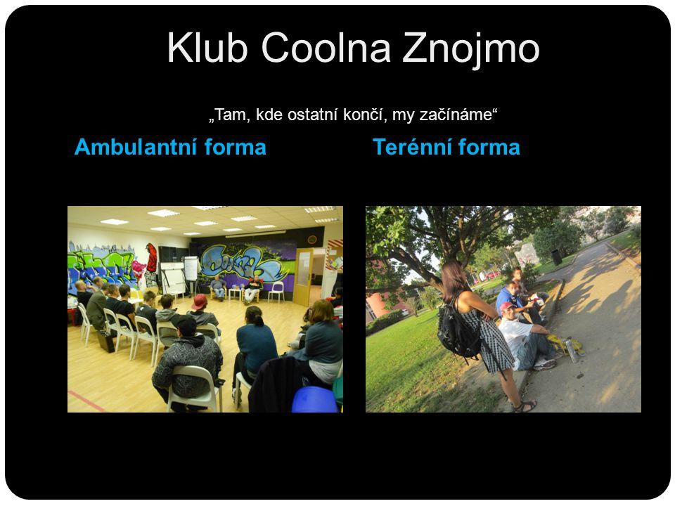 """Klub Coolna Znojmo """"Tam, kde ostatní končí, my začínáme"""" Ambulantní formaTerénní forma"""