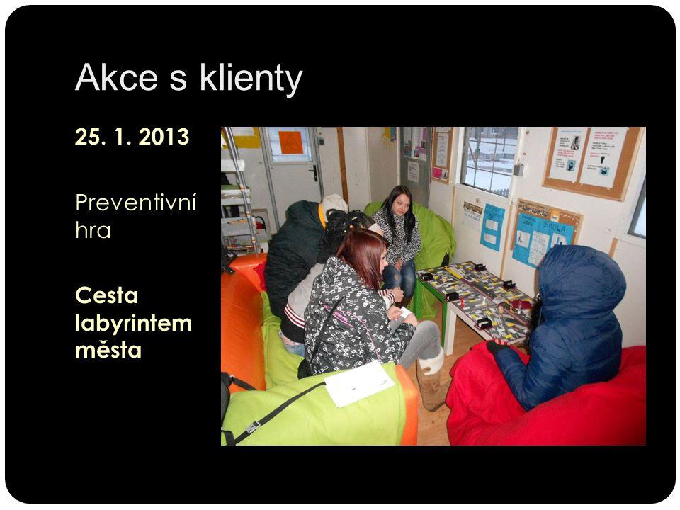 Akce s klienty 25. 1. 2013 Preventivní hra Cesta labyrintem města