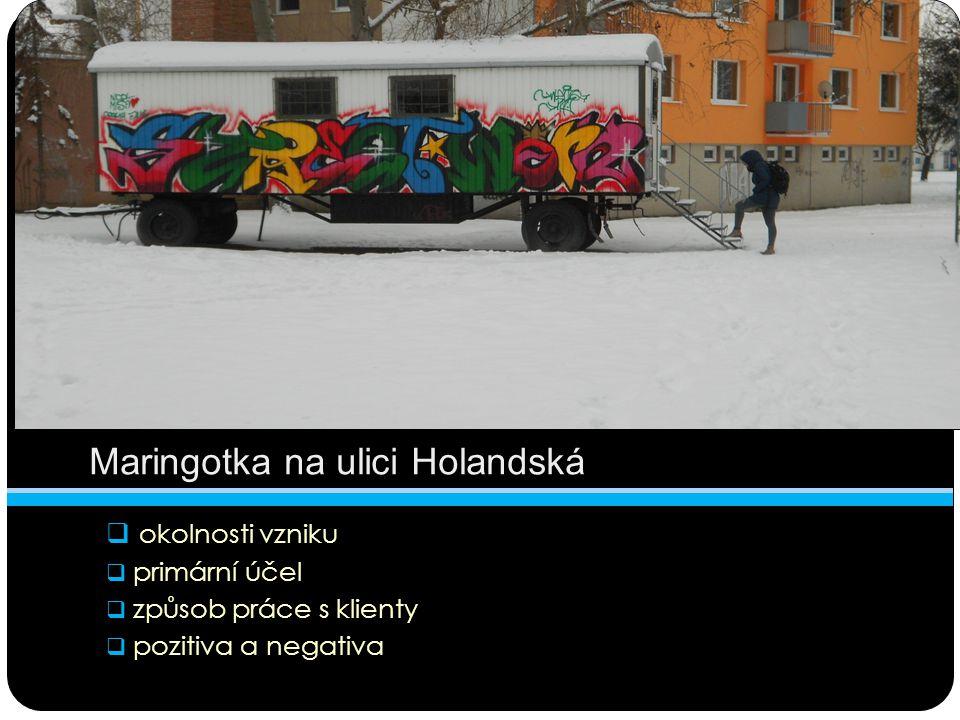 Maringotka na ulici Holandská  okolnosti vzniku  primární účel  způsob práce s klienty  pozitiva a negativa