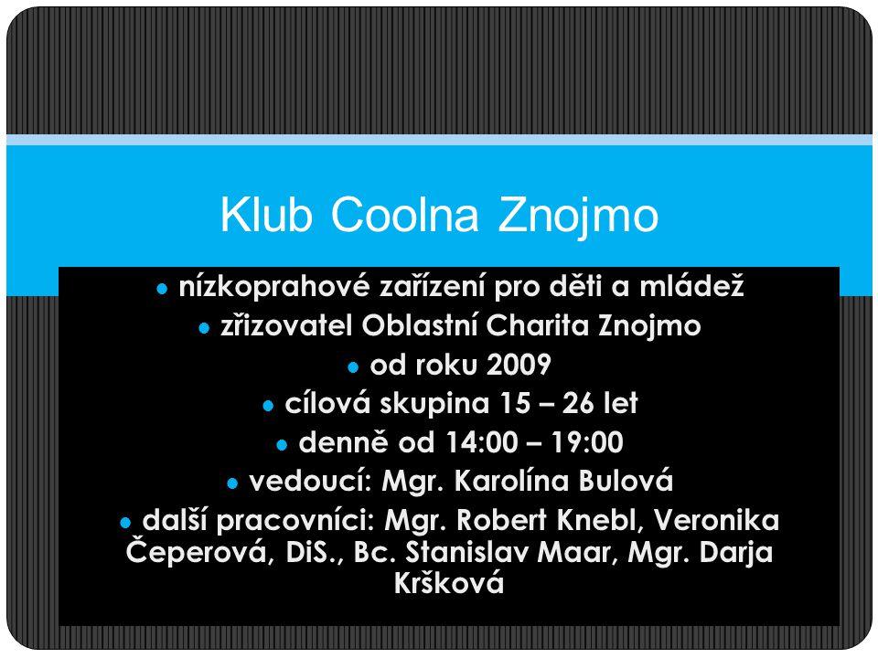 funguje od roku 2011 2012 – cílová skupina 11 – 26 let 2013 – cílová skupina 15 -26 let 4x týdně – 11,5 h + 6h online (z toho maringotka 7h) Streetwork Klubu Coolna